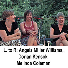 Angela Miller Williams, Dorian Kensok, Melinda Coleman